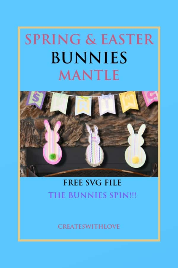 Spring and Easter Bunnies Mantle with Free SVG File and Bunnies Spin