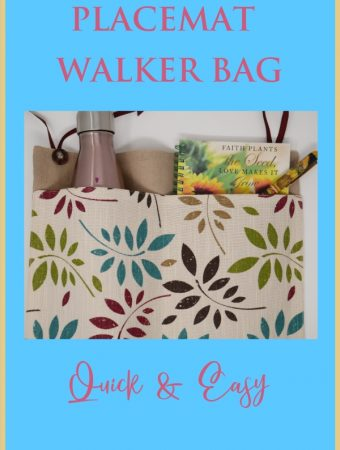 Placemat used to make a budget friendly walker bag to hold items such as water bottle and journal