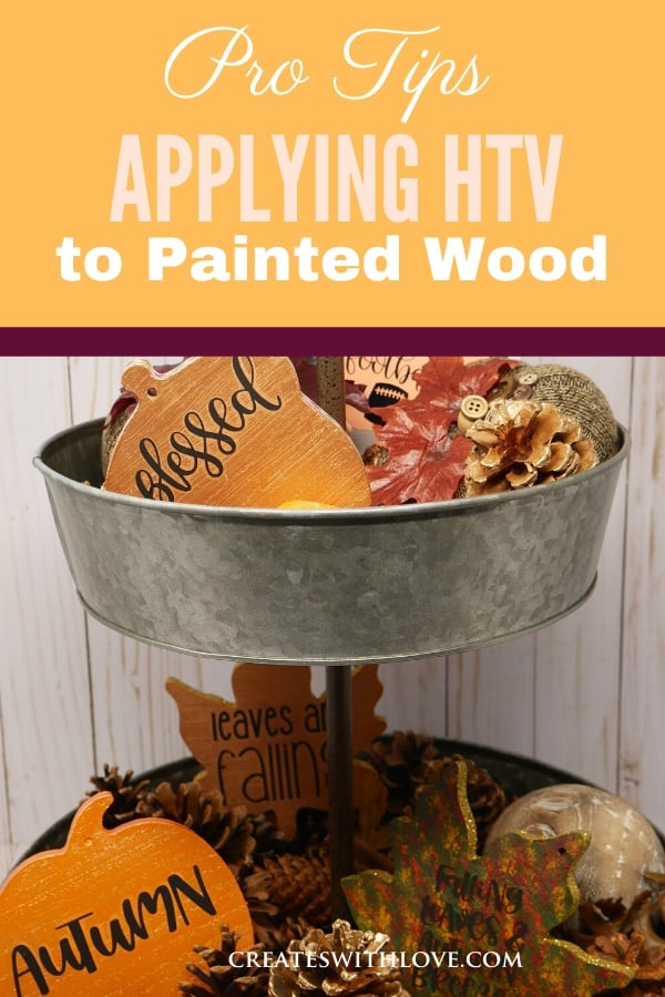 image of pro tips for applying htv to painted wood