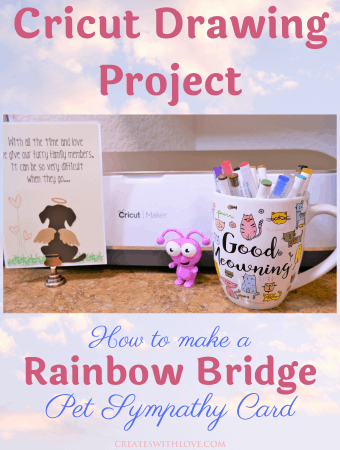 Cricut Drawing Project - How to make a Rainbow Bridge Pet Sympathy Card using a cricut machine and pens #cricut #cricutdesignspace #cricutdrawingproject #createswithlove #denisehumphrey