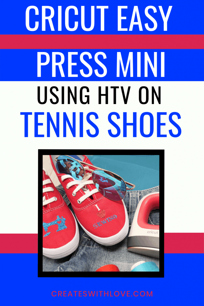 Cricut EasyPress Mini Project using HTV on Tennis Shoes Makes a fun and easy gift idea and even to sell.  Think Baby Shoes, Toddler Shoes, Children's Shoes.  The ideas are limitless for your creativity to soar! #cricut #cricutmade #cricuteasypressmini #createswithlove #denisehumphrey #cricutdesignspace