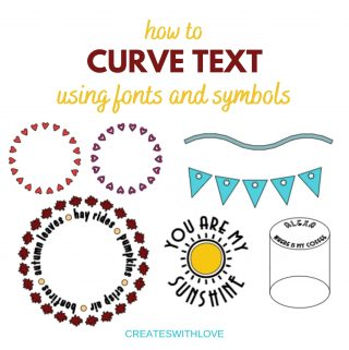 how to curve text using fonts and symbols shows several ideas of how to make cute hearts in a circle and banner flags plus a curved line.