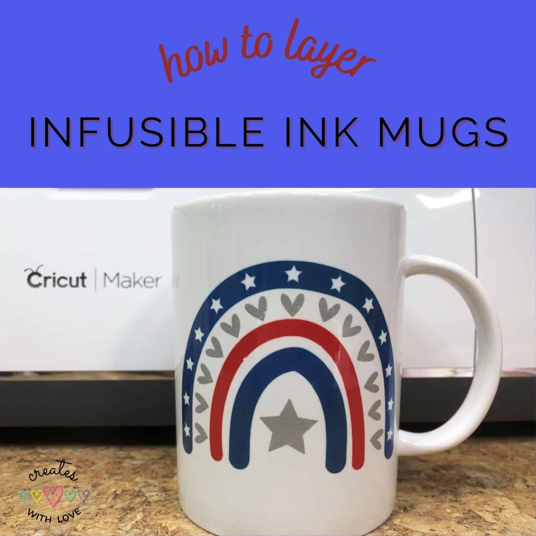 Layered Infusible Ink Mugs